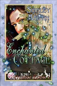 Enchanted Cottage (Avador series Book 3) by [Martin, Shirley]