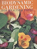 Biodynamic Gardening Health and Taste, Hilary Wright, 1840006226