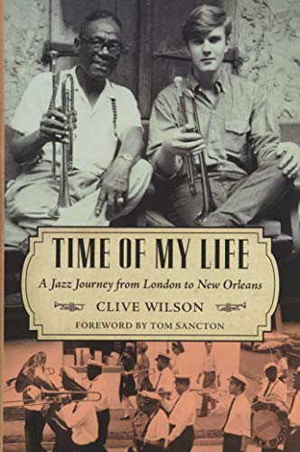 Time of My Life: A Jazz Journey from London to New Orleans (American Made Music Series)