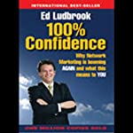 100% Confidence: Why Network Marketing Is Booming | Ed Ludbrook