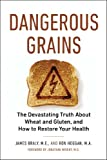 img - for Dangerous Grains: Why Gluten Cereal Grains May Be Hazardous To Your Health book / textbook / text book