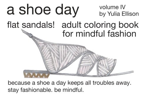 a-shoe-day-adult-coloring-book-for-mindful-fashion-because-a-shoe-a-day-keeps-all-troubles-away-stay-fashionable-be-mindful-volume-4