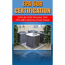 Step by Step passing the EPA 608 certification exam, including the Core, Type I, Type II, and Type III test with practice questions