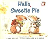 Hello, Sweetie Pie, Carl Norac, 0385327331