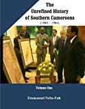 The  Unrefined History  of Southern Cameroons