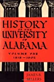 History of the University of Alabama: 1818-1902, , 0817357696