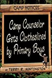 Camp Counselor Gets Clotheslined by Primary Boys, Terry Huntington, 1424165970