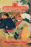 The Mevrouw Who Saved Manhattan, Bill Greer, 1439221782