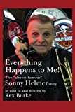 Everything Happens to Me!: The Almost Famous Sonny Helmer Story by Rex Burke (2008-07-23)
