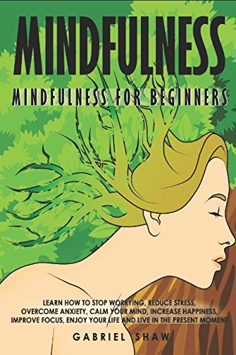 Mindfulness beginners worrying overcome happiness product image