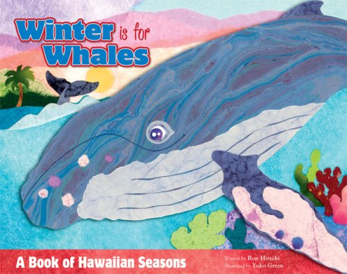 Read Online Winter Is for Whales: A Book of Hawaiian Seasons pdf