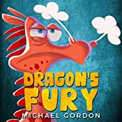 Dragon's Fury: (Childrens books about anger, picture, preschool, ages 3 5, kids) (Emotions & Feelings Book 6)