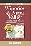 Book cover image for The Illustrated Guide to Wineries of the Napa Valley: Eighteen Day-Trips to Thirty-Six Local Gems
