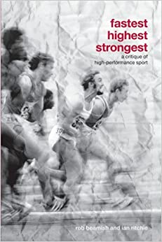 Fastest, Highest, Strongest (Routledge Critical Studies in Sport)