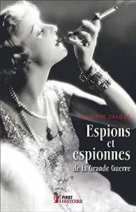 Espions et espionnes de la Grande Guerre par Philippe Valode