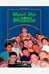Meet Me in the Middle: Becoming an Accomplished Middle Level Teacher by Rick Wormeli (2001-09-05) Paperback