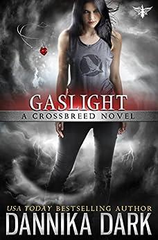Gaslight (Crossbreed Series Book 4) by [Dark, Dannika]