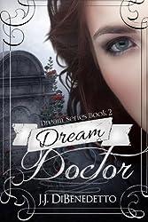 Dream Doctor: Dreams, Book 2