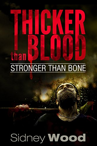 Thicker than Blood: Stronger than Bone by [Wood, Sidney]