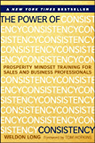 The Power of Consistency: Prosperity Mindset Training for Sales and Business Professionals (English Edition)