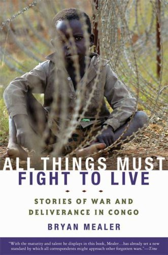 All Things Must Fight to Live: Stories of War and Deliverance in Congo
