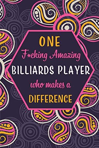 One F*cking Amazing Billiards Player Who Makes A Difference: Blank Lined Pattern Funny Journal/Notebook as Birthday, Christmas, Game day, Appreciation or Special Occasion Gifts for Billiards Players por Wicked Treats