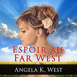 Mariage par correspondance: Espoir au Far West [Mail Order Bride: Hope in the Wild West] Audiobook