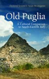 img - for Old Puglia: A Cultural Companion to South-Eastern Italy (Armchair Traveller) book / textbook / text book