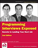Programming Interviews Exposed SECOND EDITION: Secrets to Landing Your Next Job