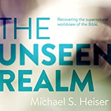 The Unseen Realm Audiobook by Dr. Michael S. Heiser Narrated by Gordon Greenhill
