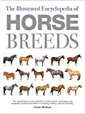 The Illustrated Encyclopedia of Horse Breeds: A Comprehensive Visual Directory of the World's Horse Breeds (Illustrated Encyclopedias (Booksales Inc))
