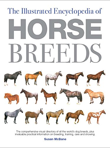 The Illustrated Encyclopedia of Horse Breeds: A Comprehensive Visual Directory of the World's Horse Breeds (Illustrated Encyclopedias (Booksales Inc)) ()