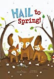 Hail to Spring! (Springtime Weather Wonders)