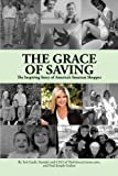 The Grace of Saving: The Inspiring Story of America's Smartest Shopper