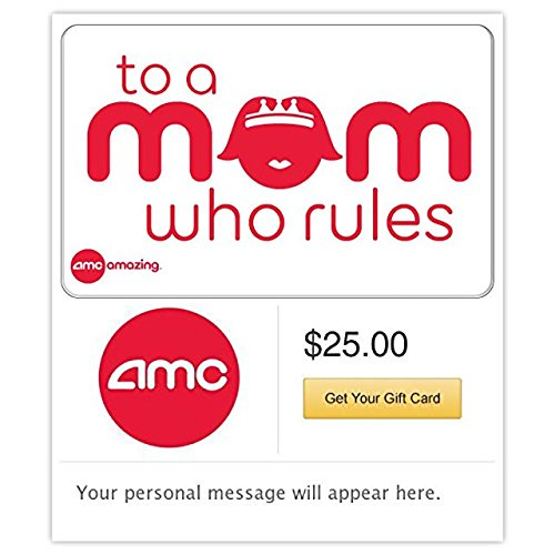 AMC Theatres To a Mom Who Rules Gift Cards - E-mail Delivery (Gift Card Mom Amazon)