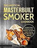 #9: The Unofficial Masterbuilt Smoker Cookbook: Complete Smoker Cookbook for Real Pitmasters, The Ultimate Guide for Smoking Meat, Fish, Game and Vegetables