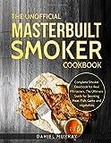 Best Masterbuilt Cookbooks - The Unofficial Masterbuilt Smoker Cookbook: Complete Smoker Cookbook Review