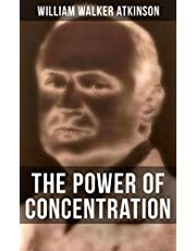 THE POWER OF CONCENTRATION (Secrets to the Law of Attraction Book 12)