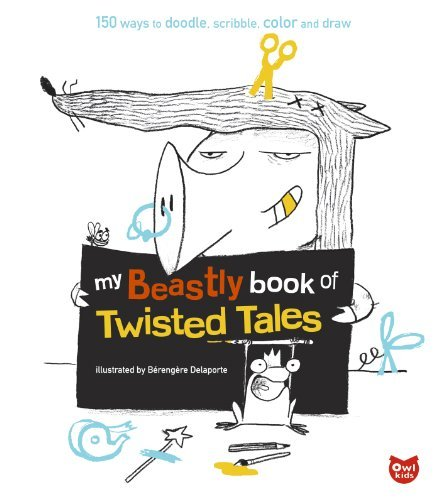 My Beastly Book of Twisted Tales: 150 Ways to Doodle, Scribble, Color and Draw ebook