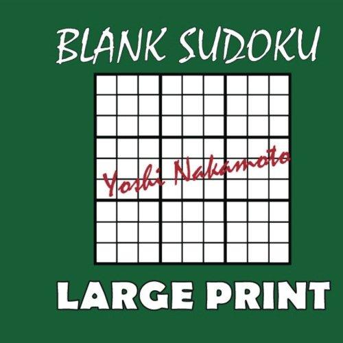 - Blank Sudoku: One Hundred Blank 9x9 Sudoku Grids Large Print: 100 Blank Sudoku Large Print 9x9 Grids (Large Print Sudoku) (Volume 1)