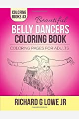 Beautiful Belly Dancers Coloring Book: Coloring Pages for Adults (Coloring Books) (Volume 3) Paperback