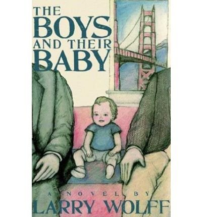 Download [ The Boys and Their Baby By Wolff, Larry ( Author ) Paperback 2003 ] pdf epub
