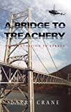 img - for A Bridge to Treachery: From Extortion to Terror book / textbook / text book