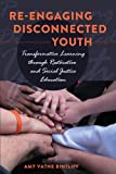 Re-Engaging Disconnected Youth, Amy Vatne Bintliff, 1433110059