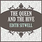The Queens and the Hive | Edith Sitwell