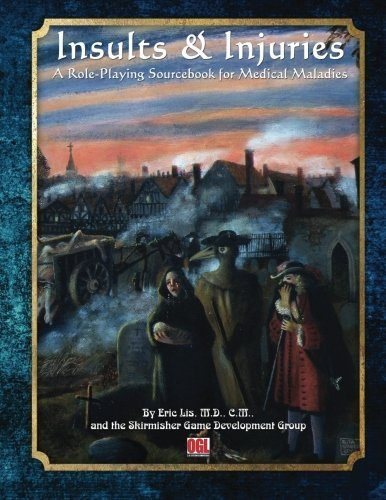 Insults & Injuries: A Role-Playing Game Sourcebook for Medical Maladies by Eric Lis M.D. (2015-04-24)