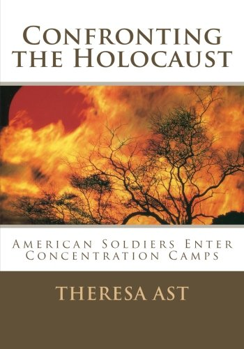 Confronting the Holocaust: American Soldiers Enter Concentration Camps ebook