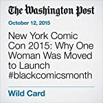 New York Comic Con 2015: Why One Woman Was Moved to Launch #blackcomicsmonth | David Betancourt