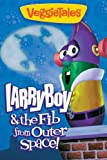 VeggieTales: LarryBoy and the Fib from Outer Space