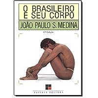 O Brasileiro E Seu Corpo